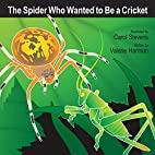 The Spider Who Wanted To Be A Cricket: A…