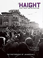 The Haight: Love, Rock, and Revolution by…