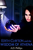 Edith Clayton and the Wisdom of Athena by…