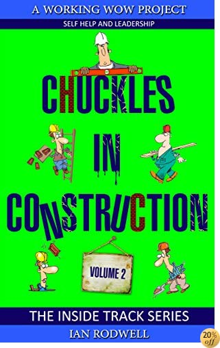 Chuckles in Construction Volume 2 (The Inside Track)
