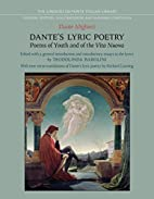 Dante's Lyric Poetry: Poems of Youth and of…