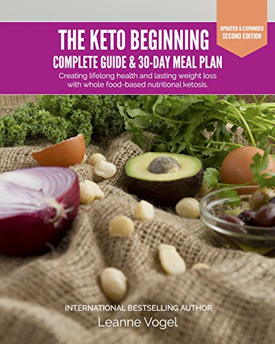 the-keto-beginning-creating-lifelong-health-and-lasting-weight-loss-with-whole-food-based-nutritional-ketosis