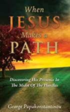 When Jesus Makes A Path: Discovering His…
