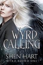 Wyrd Calling (Wyrd Bound Book 1) by Shen…