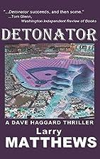 Detonator (A Dave Haggard Thriller) by Larry…