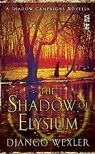 The Shadow of Elysium by Django Wexler