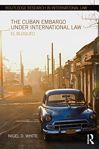 the-cuban-embargo-under-international-law-el-bloqueo-routledge-research-in-international-law
