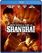 Once Upon A Time In Shanghai [Blu-ray] by…