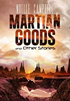 Martian Goods & Other Stories by Noelle…