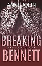 Breaking Bennett (Rock Falls Series Book 3)…