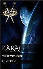 Karac: Kaldar Warriors #1 by T.J. Yelden