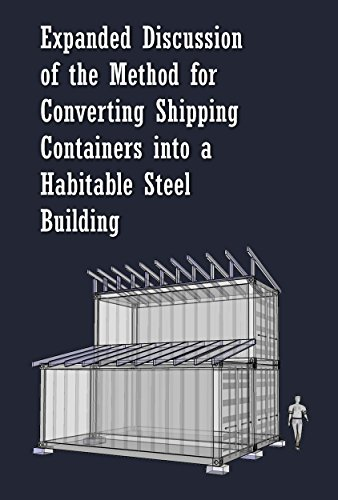 expanded-discussion-of-the-method-for-converting-shipping-containers-into-a-habitable-steel-building