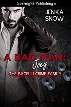 A Bad Man: Joey (The Bacelli Crime Family…