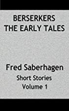Berserkers The Early Tales: Fred Saberhagen…