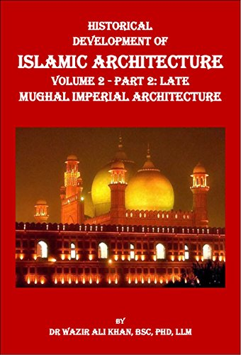 historical-development-of-islamic-architecture-volume-2-part-2-late-mughal-imperial-architecture-mughal-imperial-architecture-2