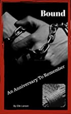 Bound: An Anniversary to Remember (Bound to…