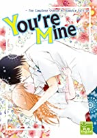 You're Mine -The Complete Chance At Romance…