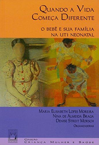 quando-a-vida-comea-diferente-o-beb-e-sua-famlia-na-uti-neonatal-portuguese-edition