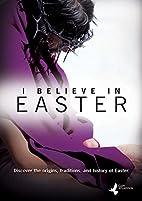 I Believe in Easter by Gary Wilkinson