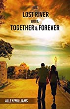The Lost River Until Together and Forever by…