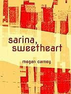 Sarina, Sweetheart by Megan Carney