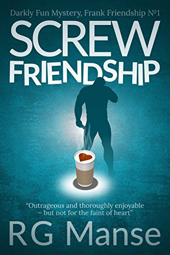 screw-friendship-darkly-fun-mystery-the-frank-friendship-series-book-1