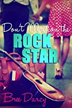 Don't Mention the Rock Star by Bree…