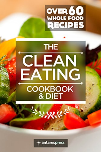 clean-eating-cookbook-diet-over-60-healthy-whole-food-recipes