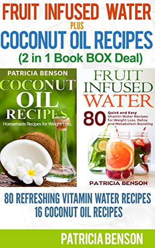 fruit-infused-water-coconut-oil-miracle-2-in-1-book-deal-80-refreshing-vitamin-water-recipes-16-coconut-oil-recipes-for-homemade-skin-care-hair-care-fruit-infused-water-vitamin-water-3
