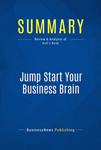 summary-jump-start-your-business-brain-review-and-analysis-of-halls-book