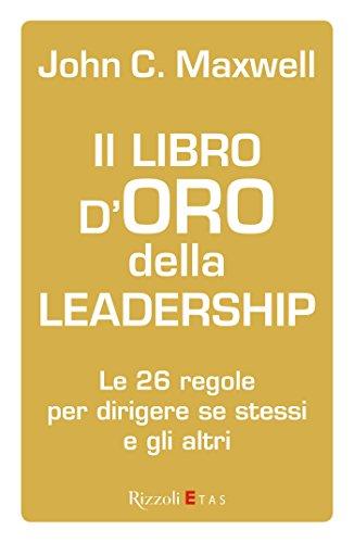 il-libro-doro-della-leadership-italian-edition