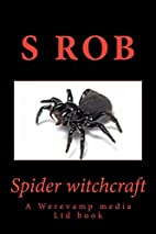 Spider witchcraft by S Rob