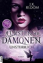 Fürsten der Dämonen: Unsterblich by J. K.…