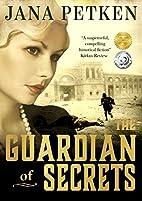 The Guardian of Secrets by Jana Petken