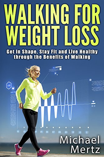 walking-for-weight-loss-get-in-shape-stay-fit-and-live-healthy-through-the-benefits-of-walking-walking-for-weight-loss-walking-as-exercisewalking-benefits-weight-loss