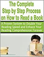 The Complete Step by Step Process on How to…