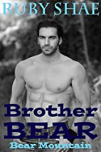 Brother Bear (Bear Mountain, #2) by Ruby…