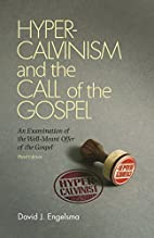 Hyper-Calvinism and the Call of the Gospel:…