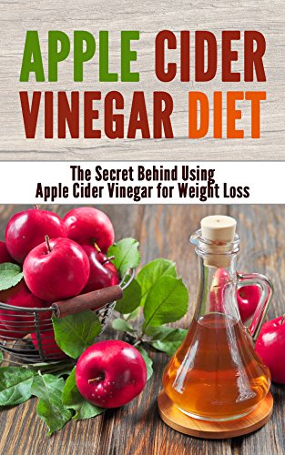 apple-cider-vinegar-diet-the-secret-behind-using-apple-cider-vinegar-for-weight-loss