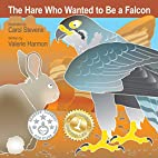 The Hare Who Wanted To Be A Falcon: A Tale…