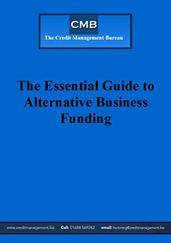 the-essential-guide-to-alternative-business-funding-an-explanation-of-asset-based-finance-the-credit-management-bureau-commercial-lending-guides-book-1
