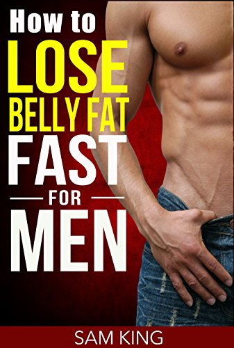 how-to-lose-belly-fat-fast-for-men-sam-king