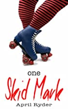 One Skid Mark (Skid Marks, #1) by April…