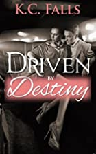 Driven by Destiny: An Erotic Romance Serial…