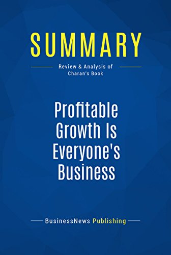 summary-profitable-growth-is-everyones-business-review-and-analysis-of-charans-book