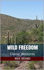 SOLD Wild Freedom: Two Classic Westerns by…