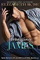 Wrangling James (Tarnished Saints #6) by…