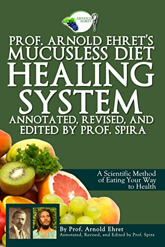 prof-arnold-ehrets-mucusless-diet-healing-system-annotated-revised-and-edited-by-prof-spira