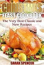 Christmas Feast Cookbook: The Very Best…