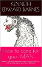 How to care for your MAN: (Mate's…